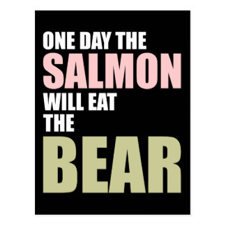 One Day the Salmon Will Eat the Bear Postcard