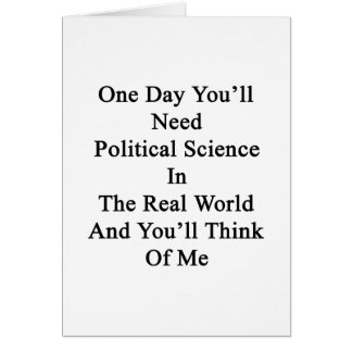 One Day You'll Need Political Science In The Real Card