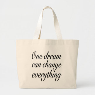 One dream can change everything bag