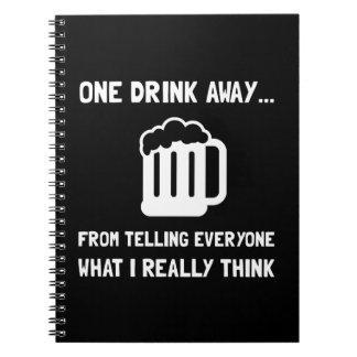 One Drink Away Spiral Notebook