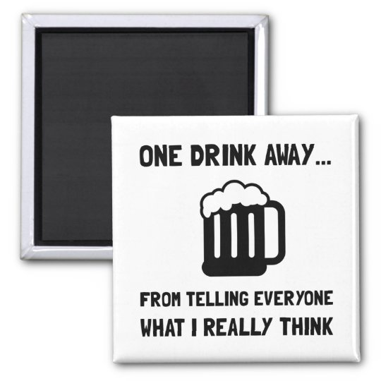One Drink Away Square Magnet