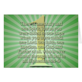 ONE  Ephesians 4:4-6 BIBLE SCRIPTURE Greeting Card