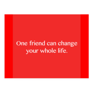 ONE FRIEND CAN CHANGE YOUR WHOLE LIFE FRIENDSHIP Q POSTCARD