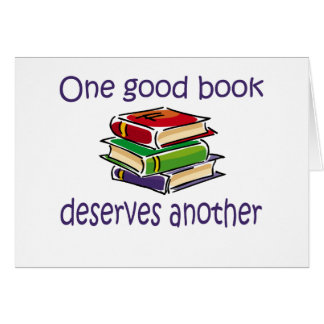 One good book deserves another gifts greeting card