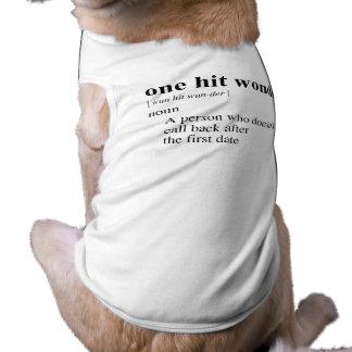 ONE HIT WONDER 2 SLEEVELESS DOG SHIRT
