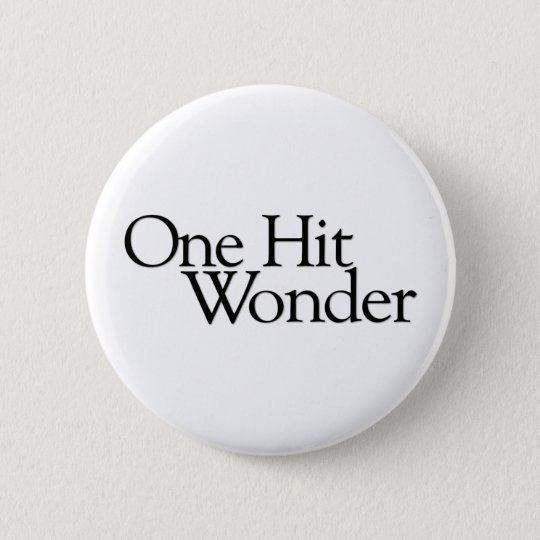 One Hit Wonder 6 Cm Round Badge