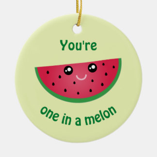 One In A Melon Funny Kawaii Watermelon Christmas Round Ceramic Decoration