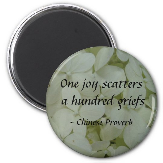 One joy scatters a hundred griefs 6 cm round magnet