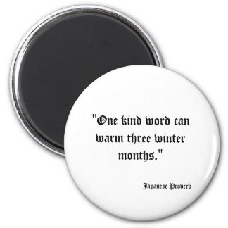"""One kind word can warm three winter months."" ,... 6 Cm Round Magnet"