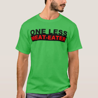 One Less Meat-Eater by ConradicalVegan T-Shirt