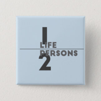 One life two persons 15 cm square badge