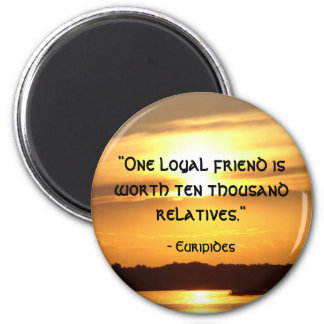 """One loyal friend..."" 6 Cm Round Magnet"