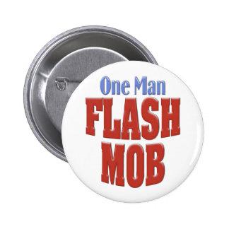 ONE MAN FLASH MOB 6 CM ROUND BADGE