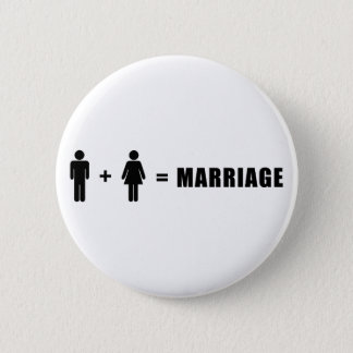One Man Plus One Woman Equals Marriage 6 Cm Round Badge