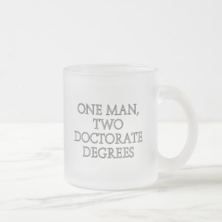 One man, two doctorate degrees coffee mug