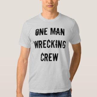 ONE MAN WRECKING CREW2 SHIRTS