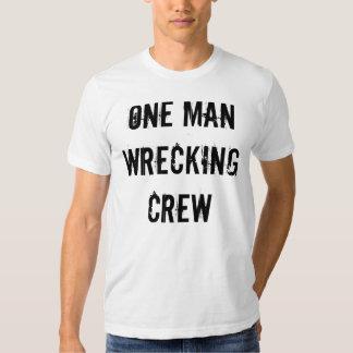 ONE MAN WRECKING CREW T SHIRT