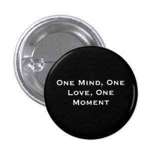 One Mind, One Love, One Moment 3 Cm Round Badge