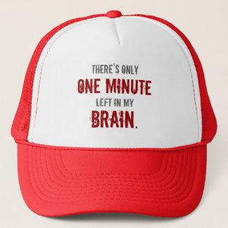 """""""One Minute Left in My Brain"""" Trucker Hat"""