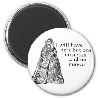 One Mistress Here Refrigerator Magnet