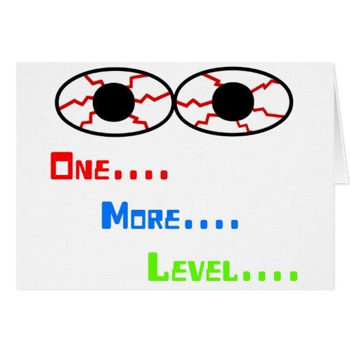 One... More... Level... - Bloodshot Eyes Greeting Cards
