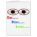 One... More... Level... - Bloodshot Eyes Greeting Card