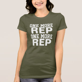 One More Rep Workout Motivation T-Shirt