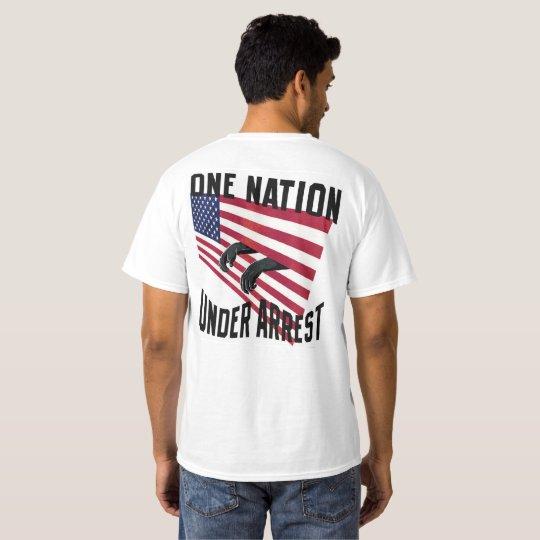 One Nation Under Arrest T-Shirt