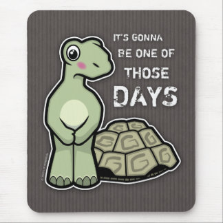 One of Those Days - Cute Tortoise Mousepad