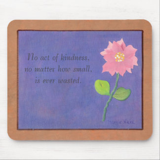 one pink, No act of kindness,no matter how smal... Mouse Mat