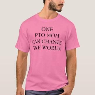 ONE PTO MOMCAN CHANGE THE WORLD! T-Shirt