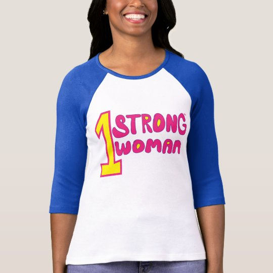 One Strong Woman Tee Shirt