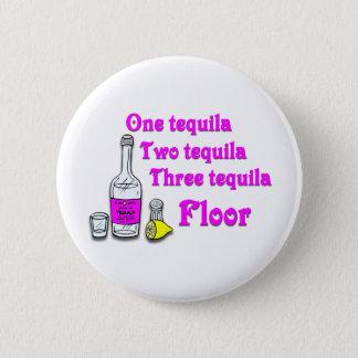 One tequila #3 6 cm round badge