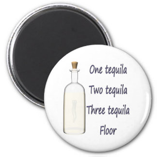 One tequila Two tequila Three tequila Four 6 Cm Round Magnet