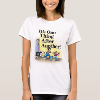 """""""One Thing After Another"""" T-Shirt"""
