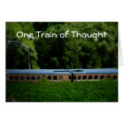 """""""ONE TRAIN OF THOUGHT"""" HAPPY BIRTHDAY CARD"""