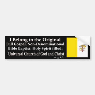 One True Church Bumper Sticker