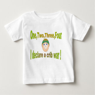 One, two, three, four I declare a crib war Baby T-Shirt