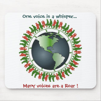One voice is a whisper... mouse pad