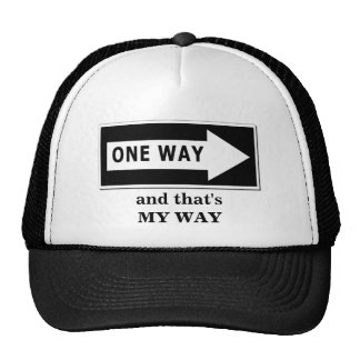 One Way And that s MY WAY Hats