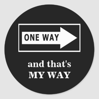 One Way And that s MY WAY Sticker