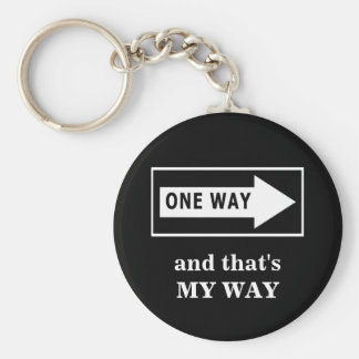 One Way. And that's MY WAY Basic Round Button Key Ring