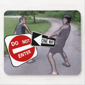 ONE WAY - DO NOT ENTER - MAN HUMOR MOUSEPADS
