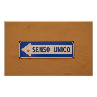One Way in Italian Street Sign Senso Unico! Poster