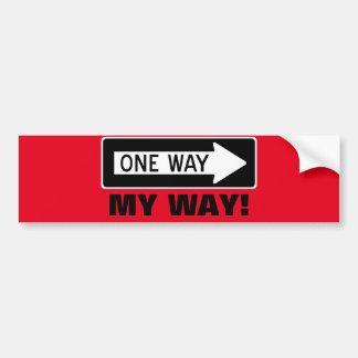 One Way My Way! Bumper Sticker