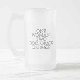 One woman, two doctorate degrees mugs