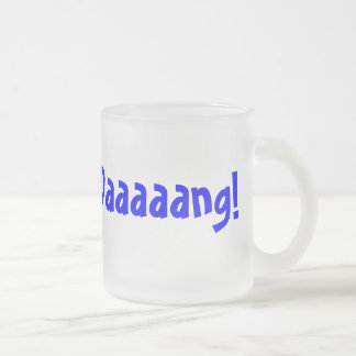 One word says it all! frosted glass coffee mug