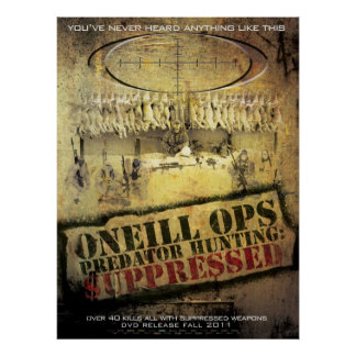 """O'Neill Ops: """"Predator Hunting Suppressed"""" Poster"""