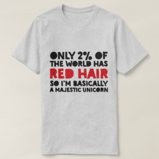 Only 2% of the world has red hair majestic unicorn T-Shirt