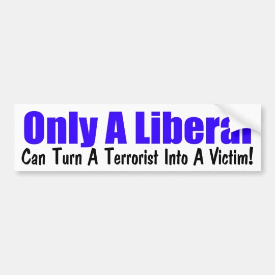 Only A Liberal Bumper Sticker